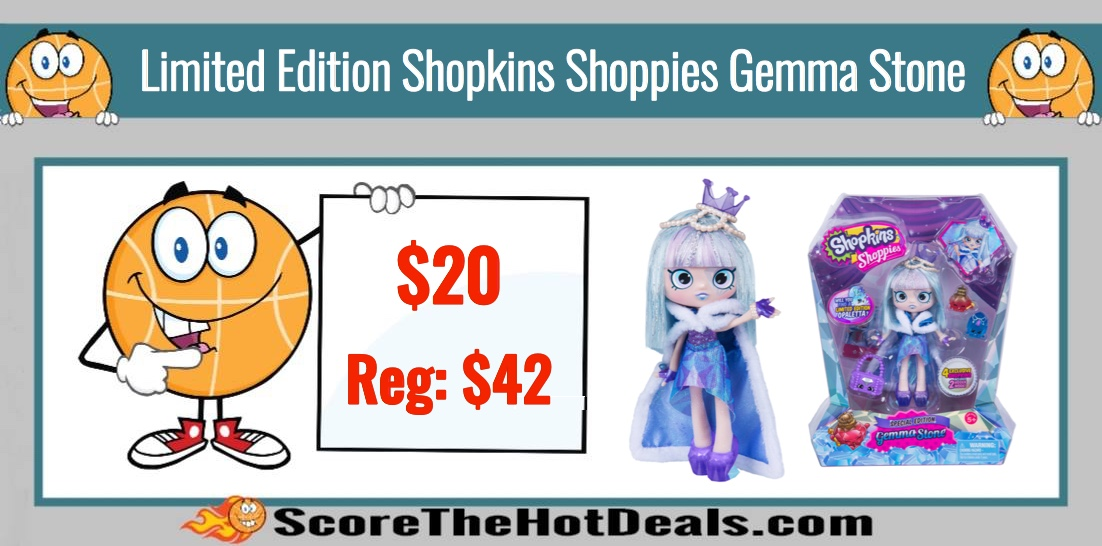 LIMITED EDITION Shopkins Shoppies Gemma Stone ONLY 20 Reg 42