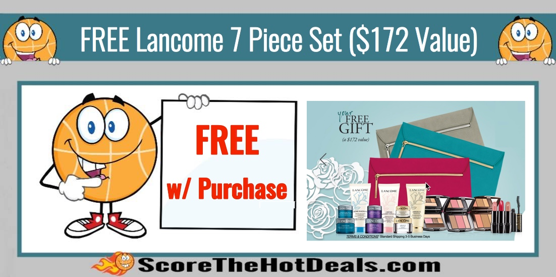 FREE Lancome 7 Piece Gift Set ($172 Value) with Purchase!