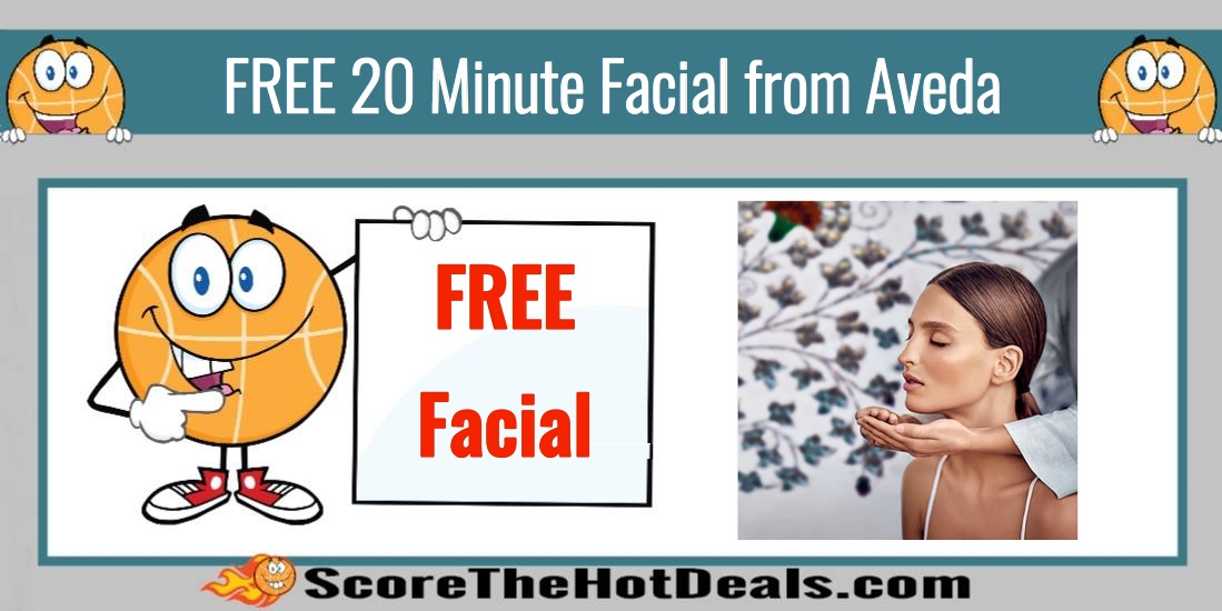 FREE 20 Minute Facial from Aveda!!