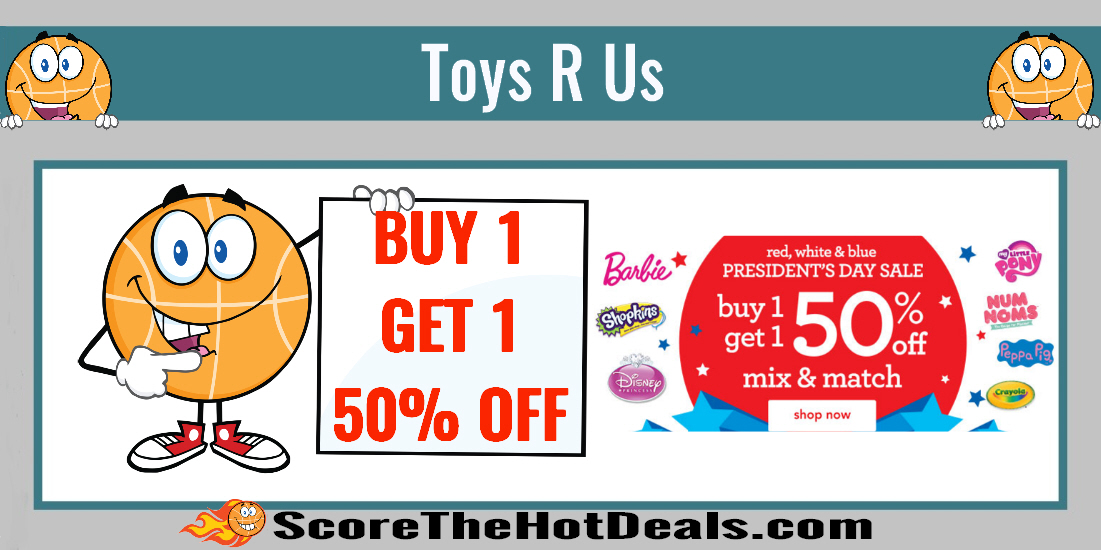 Buy 1 Get 1 50% off Sale at Toys R Us