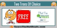 **FREE** Select Two Trees To Plant At Your Home!