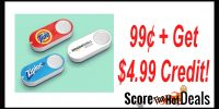 Amazon Dash Buttons - ONLY 99¢ + Get a $4.99 Credit!