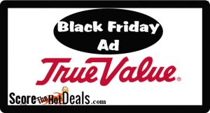 True Value Black Friday Ad Leaked!