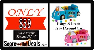 Fisher-Price Laugh & Learn Crawl Around Car - ONLY $30!