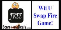 **FREE** Nintendo Wii U Swap Fire Game!