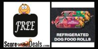 **FREE** Refrigerated Dog Food Roll!