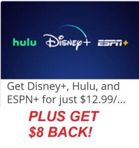 HOT* Get $8 BACK + Discounted Disney Plus, Hulu & ESPN! - Score The Hot  Deals