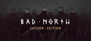 Score The Bad North Game NOW!