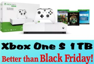 Xbox One S 1 TB - BETTER than Black Friday Pricing NOW!