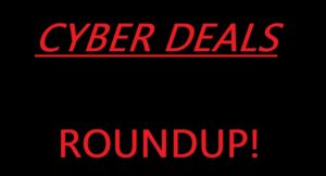 Cyber Monday Deals ROUNDUP POST!