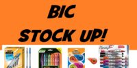 STOCK UP ON BIC PRODUCTS!